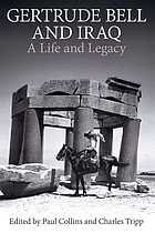 Gertrude Bell and Iraq : a life and legacy