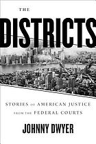 The districts : stories of American justice from the Federal Courts