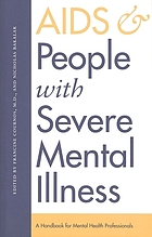 AIDS and people with severe mental illness : a handbook for mental health professionals