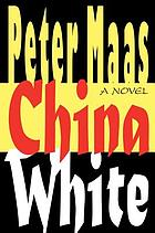 China white : [a novel]
