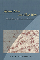 Rhumb lines and map wars : a social history of the Mercator projection