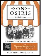 The Sons of Osiris : Magical Antiquarian, A Weiser Books Collection.