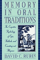 Memory in oral traditions : the cognitive psychology of epic, ballads, and counting-out rhymes