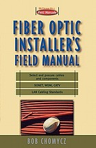 Fiber optic installer's : field manual