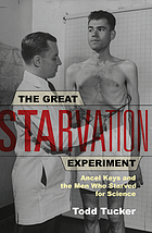 The great starvation experiment Ancel Keys and the men who starved for science