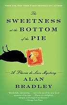 The sweetness at the bottom of the pie : a Flavia de Luce mystery