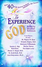 The experience of God : how 40 well-known seekers encounter the sacred