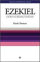 God strengthens : Ezekiel simply explained