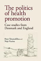 The politics of health promotion : case studies from Denmark and England