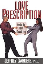 Love prescription : ending the war between Black men and women