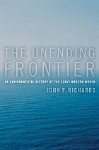 The unending frontier : an environmental history of the early modern world by