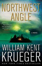 Northwest angle : a novel