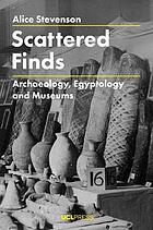 Scattered finds : archaeology, egyptology and museums