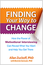 Finding your way to change : how the power of motivational interviewing can reveal what you want and help you get there