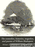 The comedies, histories, tragedies, and poems of William Shakspere.