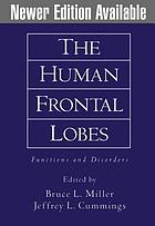 The human frontal lobes : functions and disorders