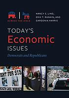 Today's economic issues : Democrats and Republicans