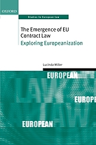 The emergence of EU contract law : exploring Europeanization