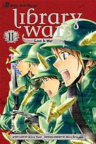 Library wars. 11, Love & war