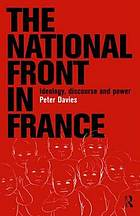 The National Front in France : ideology, discourse, and power