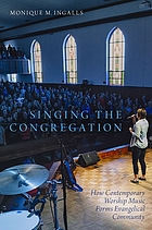 Singing the congregation how contemporary worship music forms evangelical community