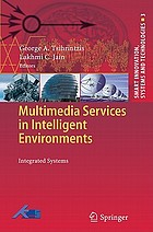 Multimedia Services in Intelligent Environments : Integrated Systems