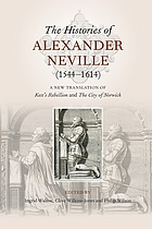 The histories of Alexander Neville (1544-1614) : a new translation of Kett's Rebellion and The City of Norwich