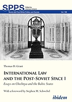 International law and the post-Soviet space. I, Essays on Chechnya and the Baltic States