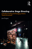 Collaborative stage directing : a guide to creating and managing a positive theatre environment