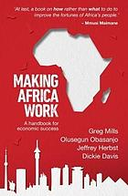 Making Africa work : a handbook for economic success