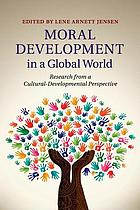 Moral development in a global world research from a cultural-developmental perspective