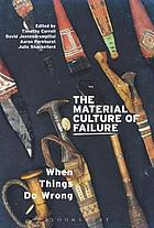 The material culture of failure : when things do wrong