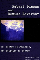 Robert Duncan and Denise Levertov : the poetry of politics, the politics of poetry