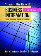 Strauss's handbook of business information : a guide for librarians, students, and researchers