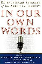 In our own words : extraordinary speeches of the American century