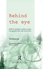 Behind the eye reflexive methods in culture studies, ethnographic film, and visual media