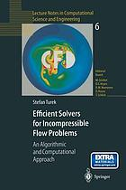 Efficient Solvers for Incompressible Flow Problems : an Algorithmic and Computational Approach