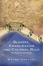Slavery, emancipation and colonial rule in South Africa