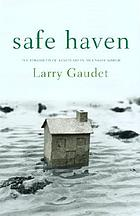 Safe haven : the possibility of sanctuary in an unsafe world