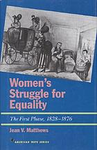 Women's struggle for equality : the first phase, 1828-1876