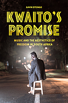 Kwaito's promise : music and the aesthetics of freedom in South Africa