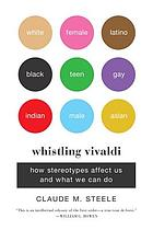 Whistling Vivaldi and other clues to how stereotypes affect us and what we can do