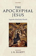 The apocryphal Jesus : legends of the early church