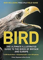 Bird : the ultimate illustrated guide to the birds of Britain and Europe