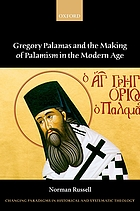 Gregory Palamas and the making of palamism in the modern age