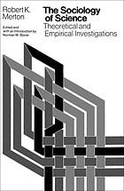 The Sociology of science : theoretical and empirical investigations