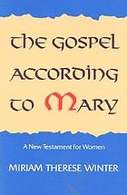 The gospel according to Mary : a New Testament for women