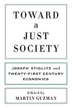 Toward a just society : Joseph Stiglitz and twenty-first century economics