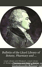 Bulletin of the Lloyd Library of Botany, Pharmacy and Materia Medica.