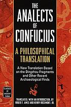 Analects of Confucius : a Philosophical Translation.
